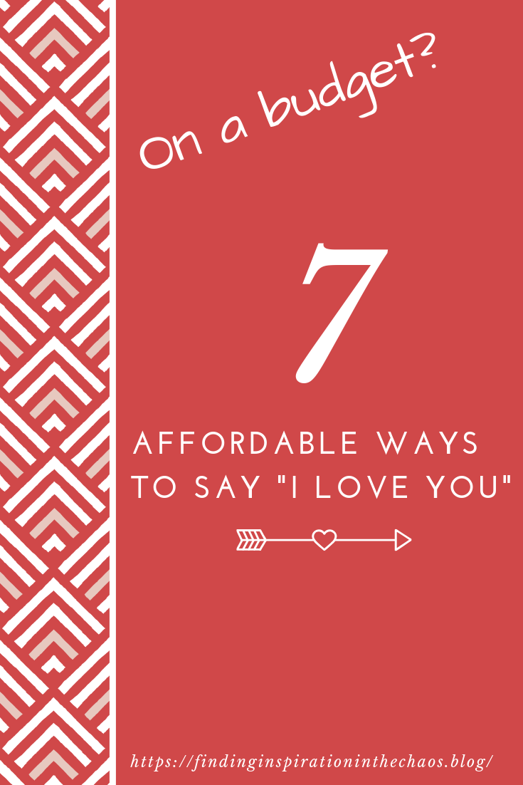7 Affordable ways to say _I Love You_